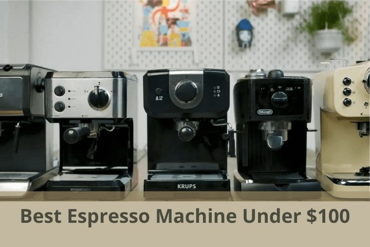 Best Espresso Machine Under 100 -min